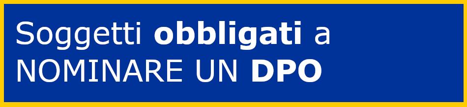 soggetti obbligati nomina DPO